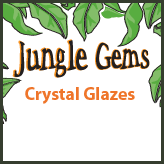 Jungle Gems Crystal Glazes